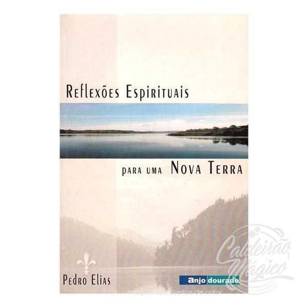 REFLEXÕES ESPIRITUAIS PARA UMA NOVA TERRA