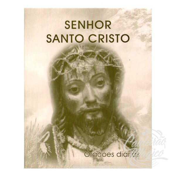 SENHOR SANTO CRISTO - Orações Diárias