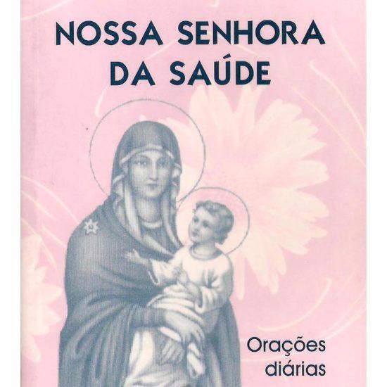 NOSSA SENHORA DA SAÚDE - Orações Diárias