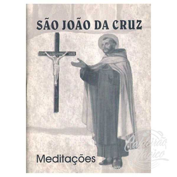 SÃO JOÃO DA CRUZ - Meditações