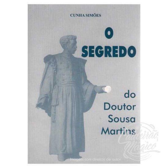 O SEGREDO, DO DOUTOR SOUSA MARTINS