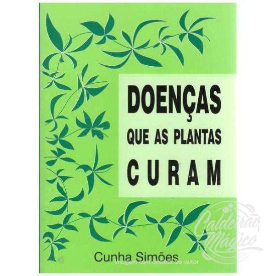 DOENÇAS QUE AS PLANTAS CURAM
