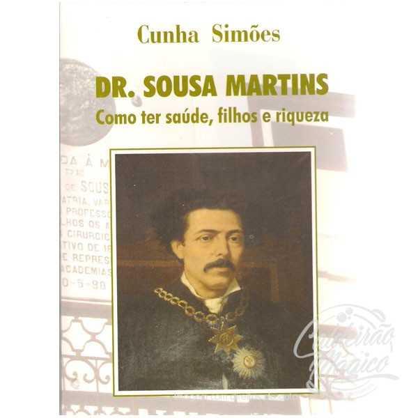 DR. SOUSA MARTINS, COMO TER SAÚDE, FILHOS E RIQUEZA