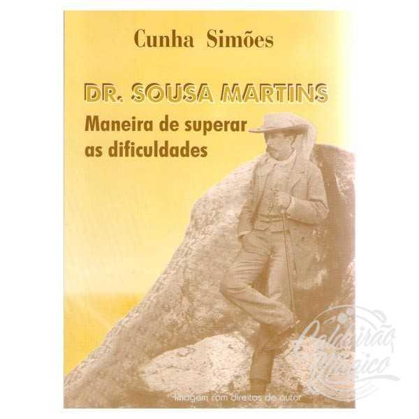 DR. SOUSA MARTINS, MANEIRA DE SUPERAR AS DIFICULDADES