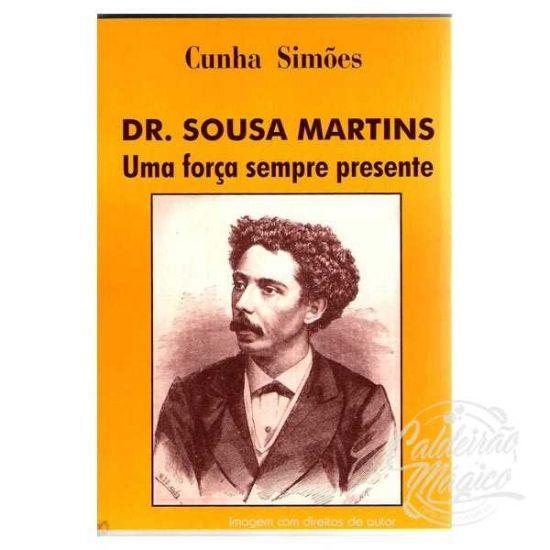 DR. SOUSA MARTINS, UMA FORÇA SEMPRE PRESENTE