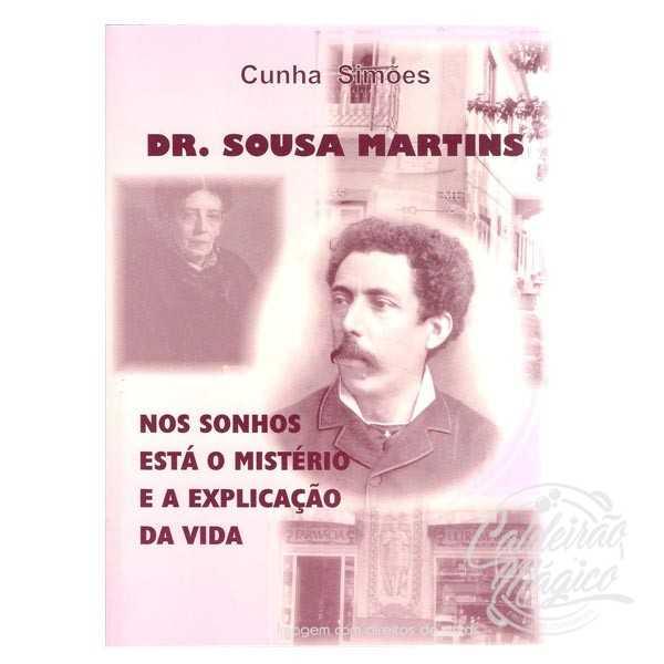 DR. SOUSA MARTINS, NOS SONHOS ESTÁ O MISTÉRIO E A EXPLICAÇÃO DA VIDA