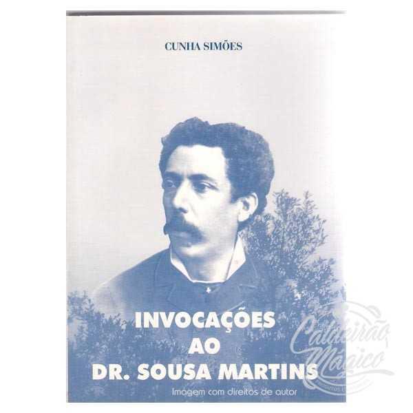 INVOCAÇÕES AO DR. SOUSA MARTINS