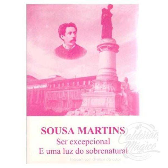 SOUSA MARTINS, SER EXCEPCIONAL E UMA LUZ DO SOBRENATURAL