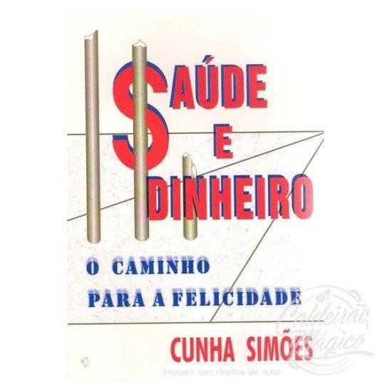 SAÚDE E DINHEIRO, O CAMINHO PARA A FELICIDADE