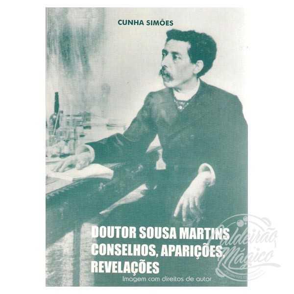 DR. SOUSA MARTINS, CONSELHOS, APARIÇÕES, REVELAÇÕES