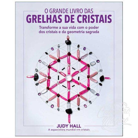 Transforme a sua vida com o poder dos cristais e da geometria sagrada